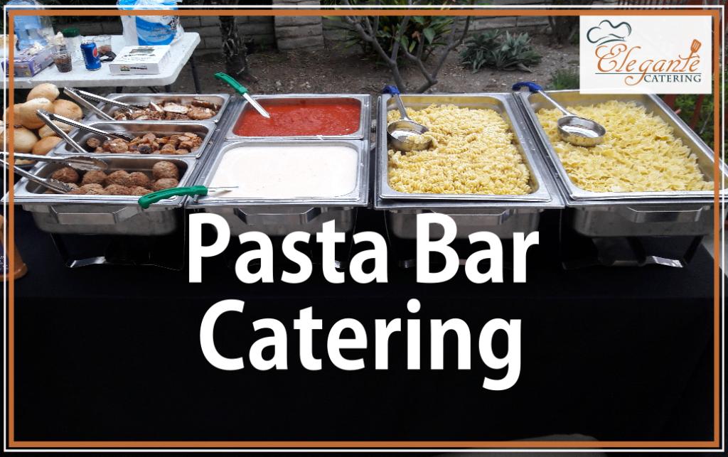 Pasta bar catering elegante catering for Food bar catering