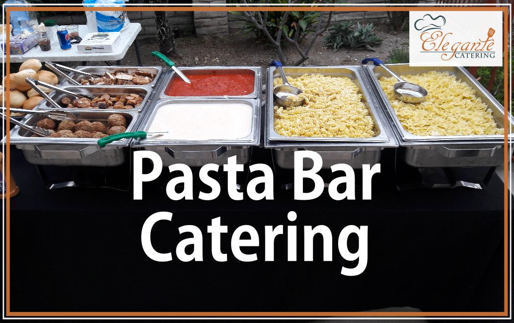 Pasta Bar Italian Food Catering Elegante Catering