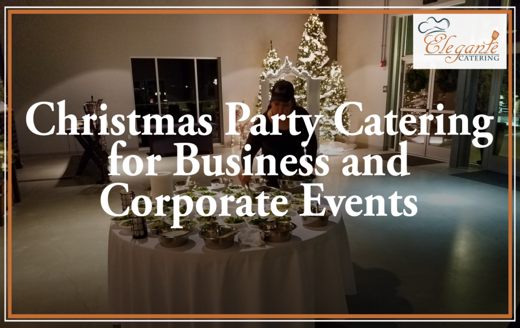 Christmas Party Catering For Business And Corporate Events Elegante Catering